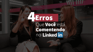 Linkedin 4 erros que você está cometendo