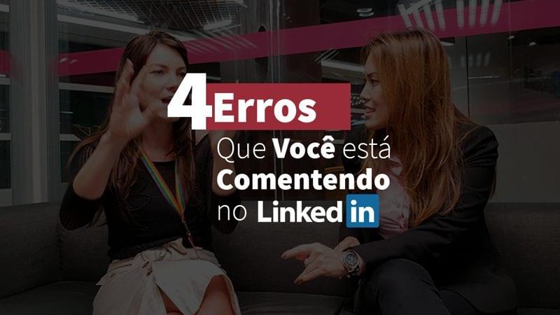 Linkedin Brasil: 4 Erros dos candidados segundo o próprio Linkedin
